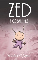 Zed: A Cosmic Tale by Michel Gagné